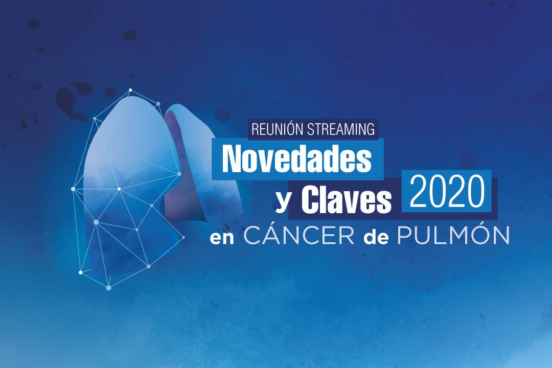 Novedades y Claves en Cáncer de Pulmón 2020
